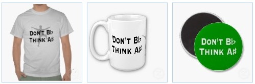 Funny motivational Dont B Flat Think A Sharp Tee, Mug and Magnet
